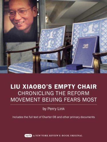 Reform Movement (Liu Xiaobo's Empty Chair: Chronicling the Reform Movement Beijing Fears Most; Includes the full text of Charter 08 and other primary documents)