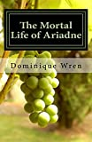 The Mortal Life of Ariadne