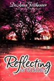 Reflecting on Wishes, DeAnna Felthauser, 1492324027