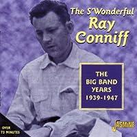 The S'Wonderful Ray Conniff - The Big Band Años 1939-1947 [GRABACIONES ORIGINALES REMASTRADAS]