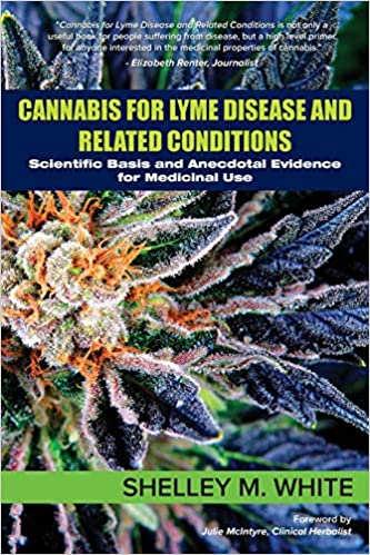 Free download Cannabis for Lyme Disease & Related Conditions: Scientific Basis and Anecdotal Evidence for Medicinal Use Epub