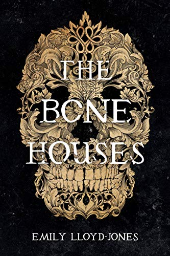 The Bone Houses by [Lloyd-Jones, Emily]