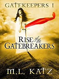 Rise Of The Gatebreakers by M.L. Katz ebook deal