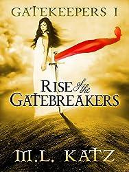 Rise of the Gatebreakers : (The Gatekeepers Fantasy Adventure Volume I): Gatekeepers I