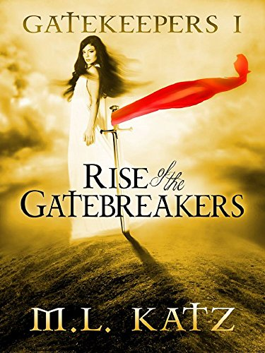 Rise of the Gatebreakers : (The Gatekeepers Epic Fantasy Adventure Romance Book I): Gatekeepers I