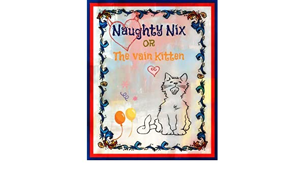 Naughty Nix, or The Vain Kitten - Kindle edition by ...