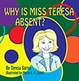 Why Is Miss Teresa Absent?
