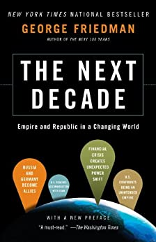 The Next Decade: Where We've Been . . . and Where We're Going by [Friedman, George]
