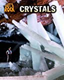 Crystals, Louise Spilsbury and Richard Spilsbury, 1432946927