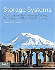 Storage Systems: Organization, Performance, Coding, Reliability, and Their Data Processing