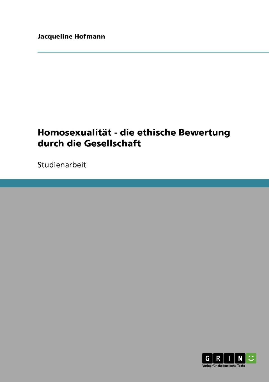 Homosexualität - die ethische Bewertung durch die Gesellschaft