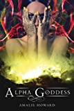 Alpha Goddess, Amalie Howard, 1626362084