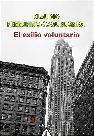 El exilio voluntario (Astiro (adultos)): Amazon.es: Claudio Ferrufino Coqueugniot: Libros