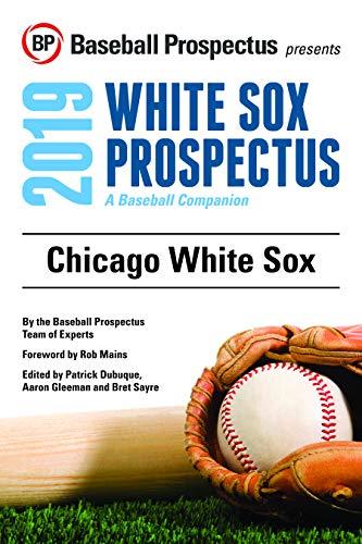 Chicago White Sox 2019: A Baseball Companion por Baseball Prospectus,
