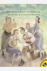 Smoky Mountain Rose: An Appalachian Cinderella (Picture Puffin Books) Paperback