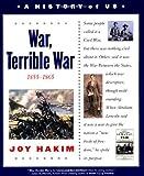 War, Terrible War, 1855-1865, Joy Hakim, 0195153308