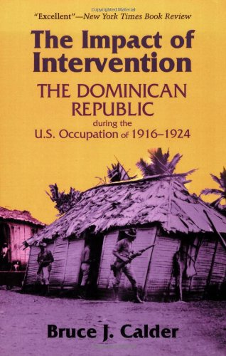 Read Online Impact of Intervention: The Dominican Republic During the U.S. Occupation of 1916-1924 pdf epub