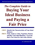 img - for The Complete Guide to Buying Your Ideal Business and Paying a Fair Price: Including instruction on how to buy a business that's not for sale book / textbook / text book
