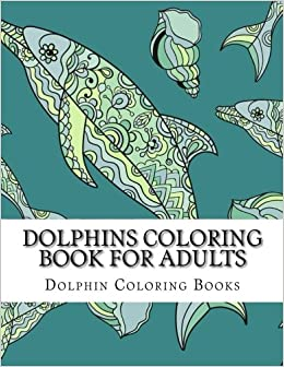 Amazon.com: Dolphins Coloring Book For Adults: Large One Sided ...