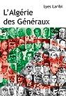 L'Algérie des généraux par Laribi