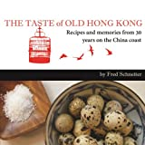 Reminiscences and recipes of favorite international dishes from households, fancy restaurants and back lanes which you can enjoy today in Hong Kong, that classy old gal who will forever reign as the Queen of Cuisine...