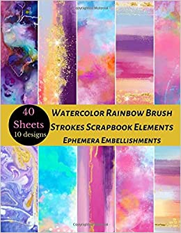 Watercolor Rainbow Brush Strokes Scrapbook Elements Ephemera Embellishments: A Pattern Double Sided Illustration Tear- it out Origami Scrap Paper ... junk Journal Notebook Craft Supplies Kit Pack: Amazon.es: Media, Beautiful Prints: Libros