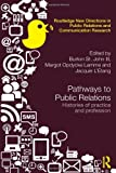 Pathways to Public Relations : Histories of Practice and Profession, , 0415660351