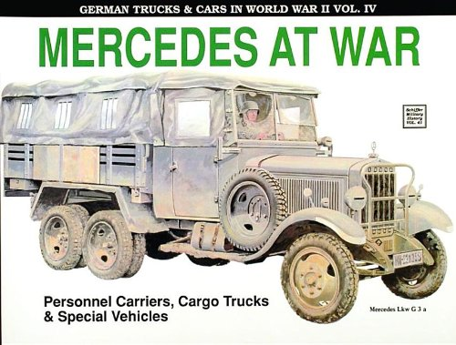 Mercedes at War (German Trucks & Cars in World War II) Vol. IV (v. 4)