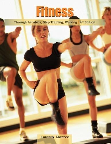 Fitness Through Aerobics, Step Training, Walking...
