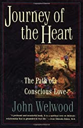 Journey of the Heart: Path of Conscious Love, The: Intimate Relationships and the Path of Love