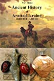 img - for Ancient History of Aratta-Ukraine (20,000 BCE - 1,000 CE) book / textbook / text book