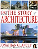 The Story of Architecture, Glancey, Jonothan, 0132240378