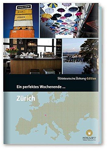 Ein Perfektes Wochenende in... Zürich