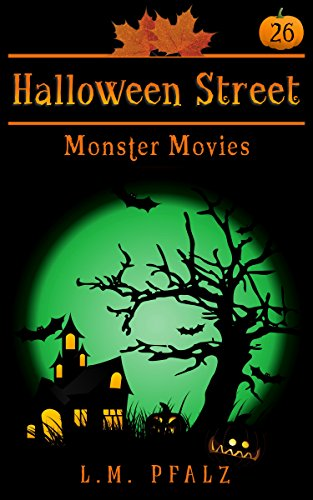 Monster Movies: a short story (Halloween Street Book 26) ()