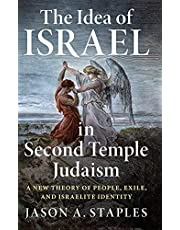 The Idea of Israel in Second Temple Judaism: A New Theory of People, Exile, and Israelite Identity