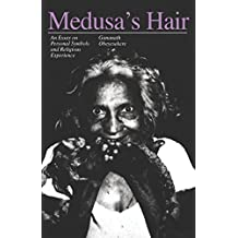 Medusa's Hair: An Essay on Personal Symbols and Religious Experience