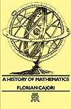 A History of Mathematics, Florian Cajori, 1406709190