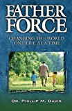 Father Force, Phillip M. Davis, 0976446049