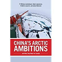 China's Arctic Ambitions and What They Mean for Canada (Beyond Boundaries Book 5)