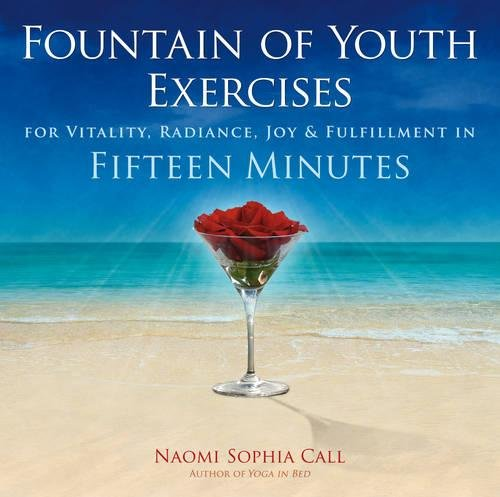 Fountain of Youth Exercises: For Vitality, Radiance, Joy ...