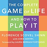 The Complete Game of Life and How to Play It | Chris Gentry,Florence Scovel Shinn