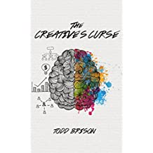 The Creative's Curse: Find the Creative Confidence to Walk with Your Demons