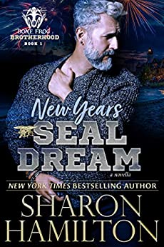 New Years SEAL Dream: A Bone Frog Brotherhood Novella by [Hamilton, Sharon]