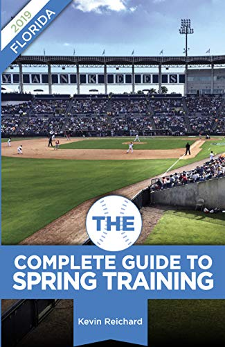 The Complete Guide to Spring Training 2019 / Florida ()