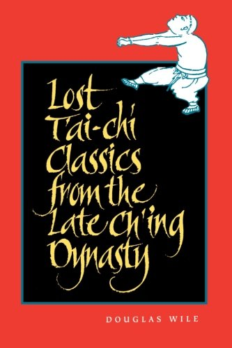 Lost T'ai-chi Classics from the Late Ch'ing Dynasty