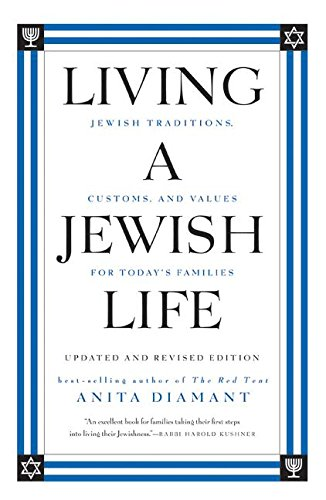 Living A Jewish Life Updated And Revised Edition  Jewish Traditions Customs And Values For Today's Families