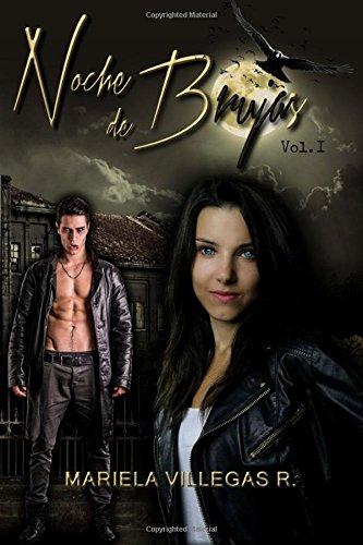 Noche de Brujas: Volume 1 (Saga Noche de Brujas) Tapa blanda – 30 ene 2013 Mariela Villegas R. Createspace Independent Pub 148231133X Paranormal