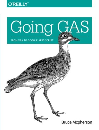 Going GAS: From VBA to Google Apps Script by O REILLY