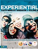 Experiential Youth Ministry Handbook, Volume 2: Using Intentional Activity to Grow the Whole Person (Youth Specialties (Paperback))
