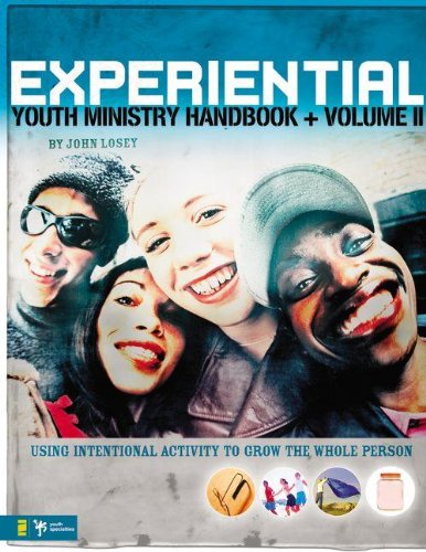 Download Experiential Youth Ministry Handbook, Volume 2: Using Intentional Activity to Grow the Whole Person (Youth Specialties (Paperback)) PDF